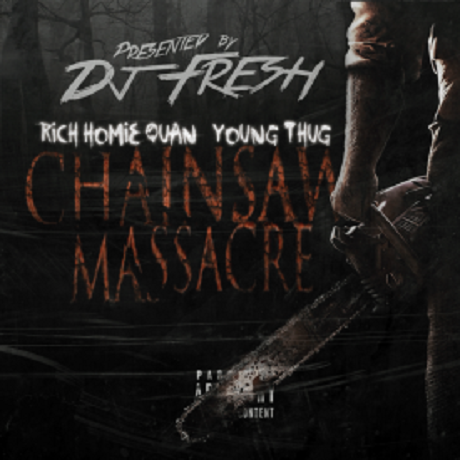 "Rich Homie Quan and Young Thug ""Chainsaw Massacre"""