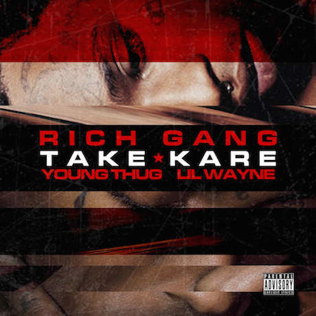 "Rich Gang ""Take Kare"" (ft. Young Thug and Lil Wayne)"