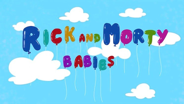 'Rick and Morty' Fans Get Pranked with 'Rick and Morty Babies' Trailer
