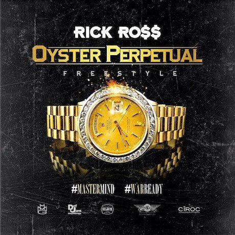 """Rick Ross """"Oyster Perpetual"""""""