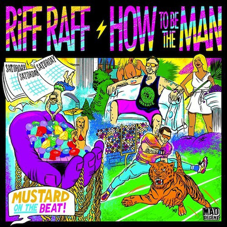"Riff Raff ""How to Be the Man"""