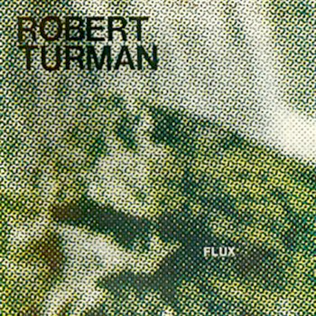 Robert Turman's 1981 Work 'Flux' Gets Reissued on Spectrum Spools