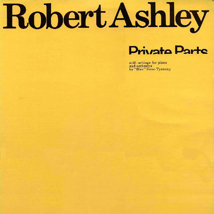 Robert Ashley Private Parts