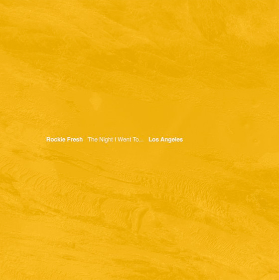 Rockie Fresh 'The Night I Went To... Los Angeles' EP
