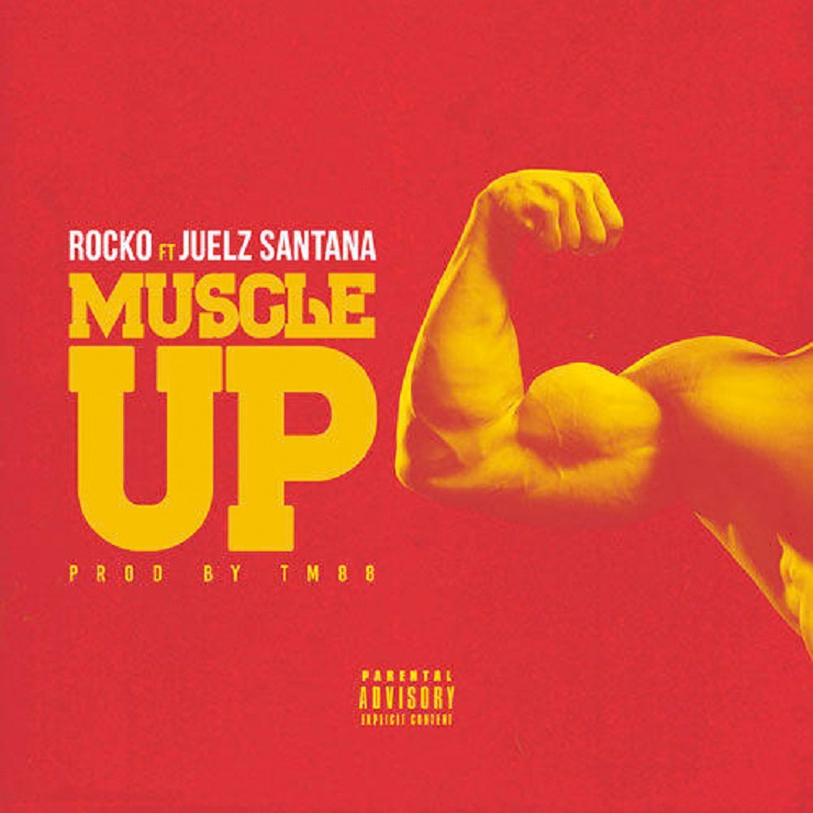 "Rocko ""Muscle Up"" (ft. Juelz Santana)"