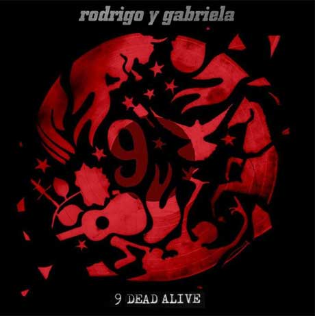 Rodrigo y Gabriela Return with '9 Dead Alive' Album