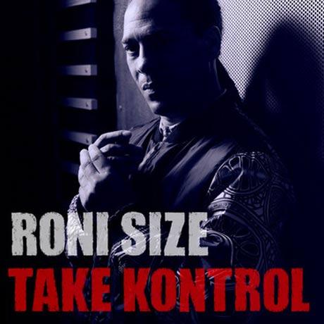 Roni Size Take Kontrol