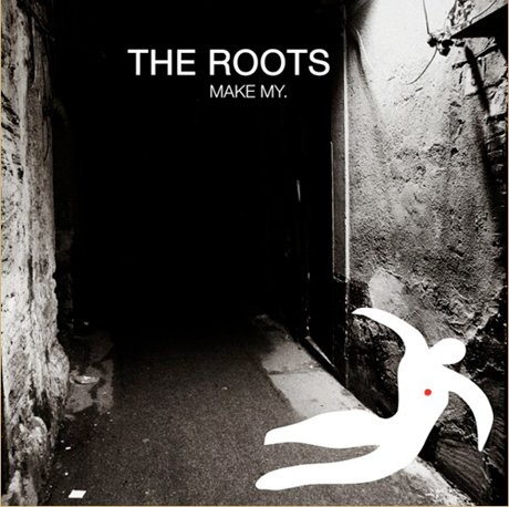 The Roots 'Make My' (ft. Big K.R.I.T.)