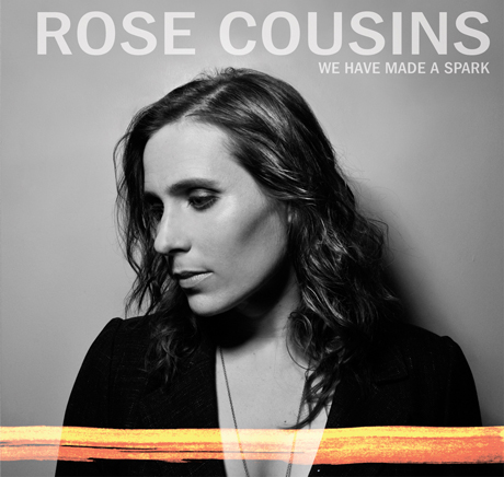 Rose Cousins 'We Have Made a Spark' (album stream)