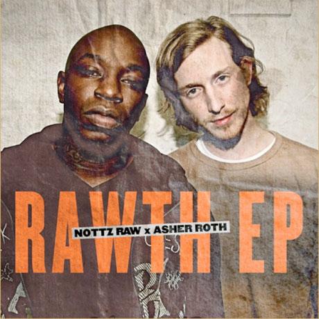 Asher Roth & Nottz <i>RAWTH</i>