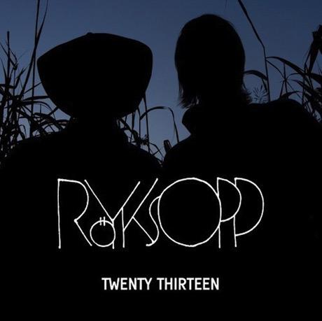 "Röyksopp ""Twenty Thirteen"""