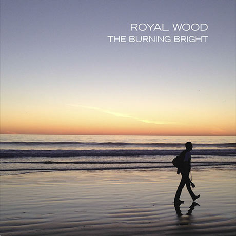 Royal Wood The Burning Bright