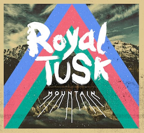 Royal Tusk 'Mountain' (EP stream)
