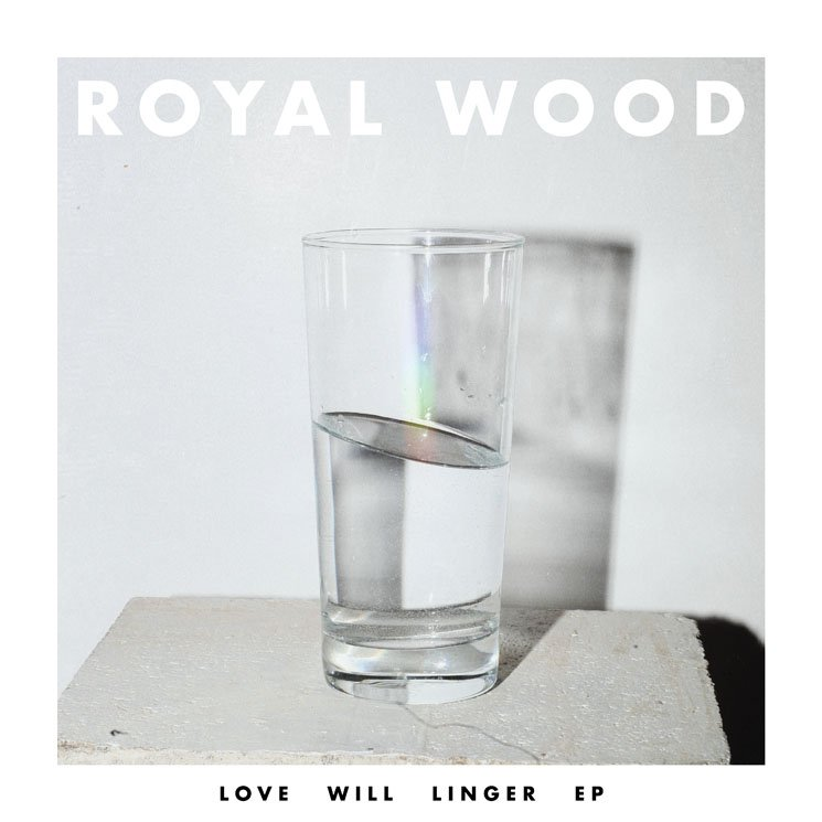 Royal Wood Love Will Linger