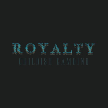 Childish Gambino 'Royalty' (mixtape)
