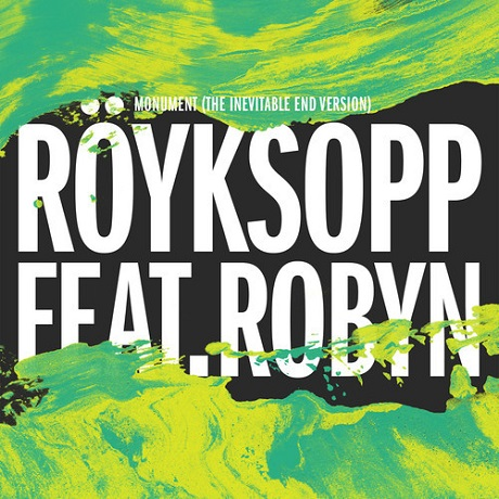 "Röyksopp ""Monument"" (The Inevitable End Version) (ft. Robyn)"
