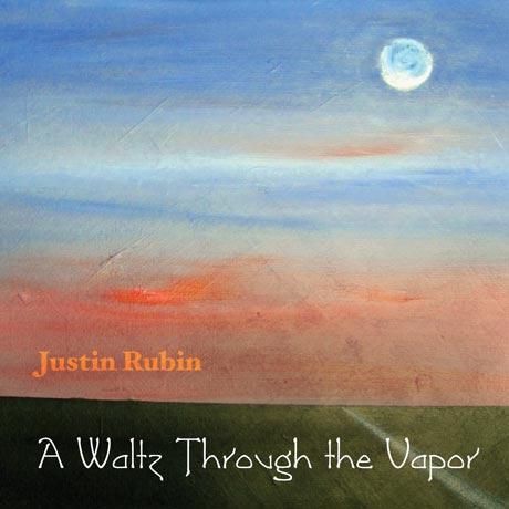 Justin Rubin A Waltz Through the Vapor