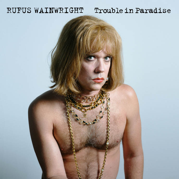 "​Rufus Wainwright Shares New Song ""Trouble in Paradise"""