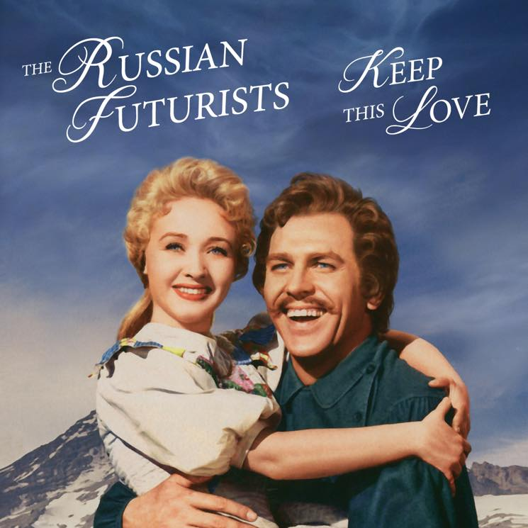 "The Russian Futurists ""Keep This Love Alive"""