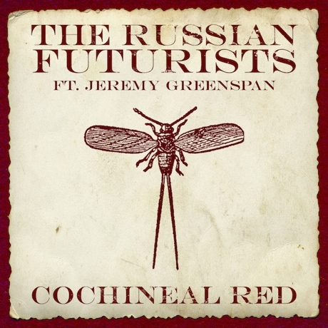 "Russian Futurists ""Cochineal Red"" (ft. Jeremy Greenspan)"