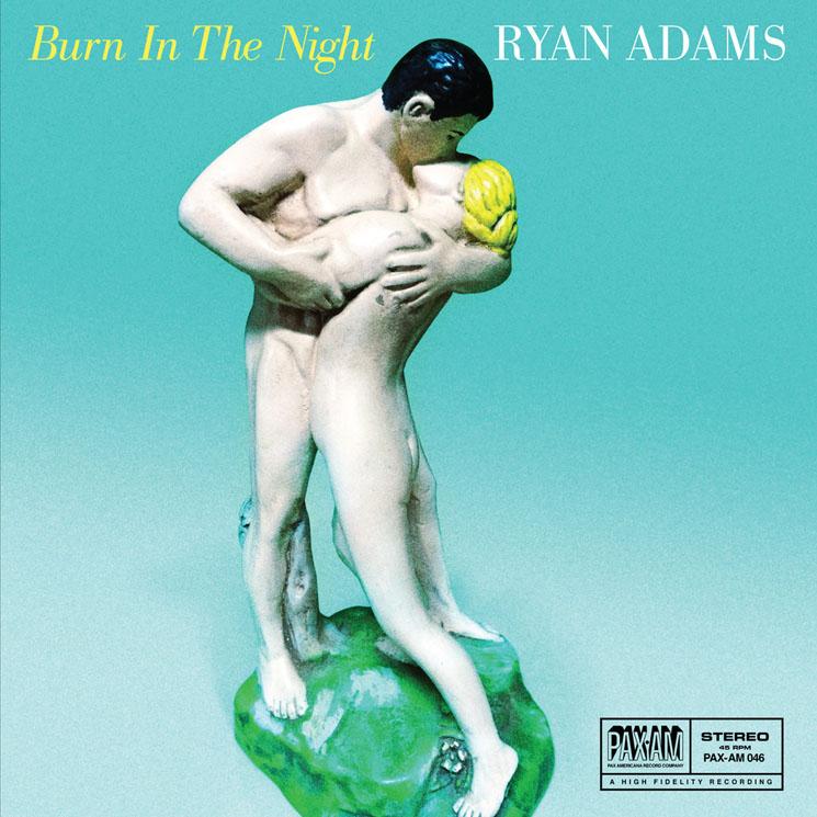 Ryan Adams 'Burn in the Night' (7-inch stream)