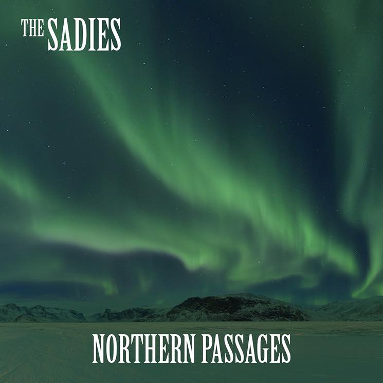 ​The Sadies Navigate 'Northern Passages' on New Album