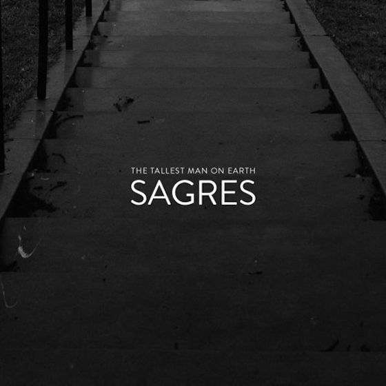 "The Tallest Man on Earth ""Sagres"""