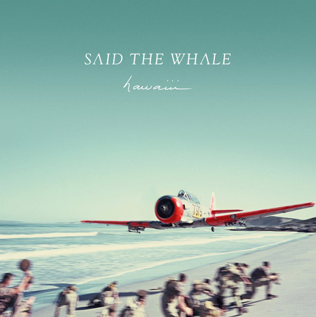 Said the Whale 'hawaiii' (album stream)