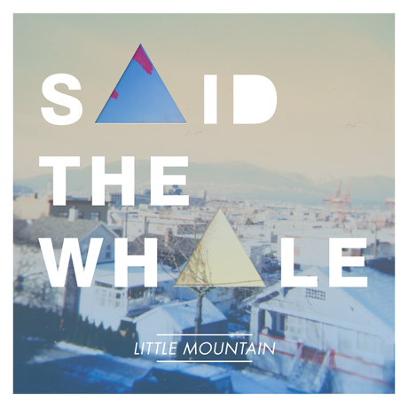 Said the Whale Announce 'Little Mountain' LP, Canada/U.S. Tour