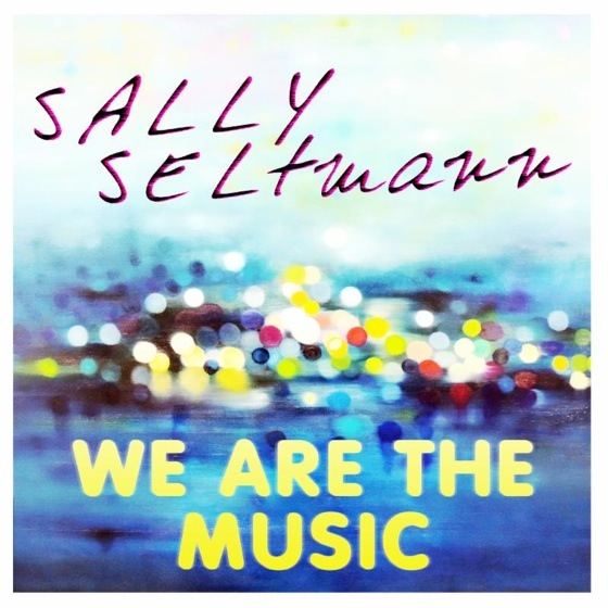 "Sally Seltmann ""We Are the Music"""