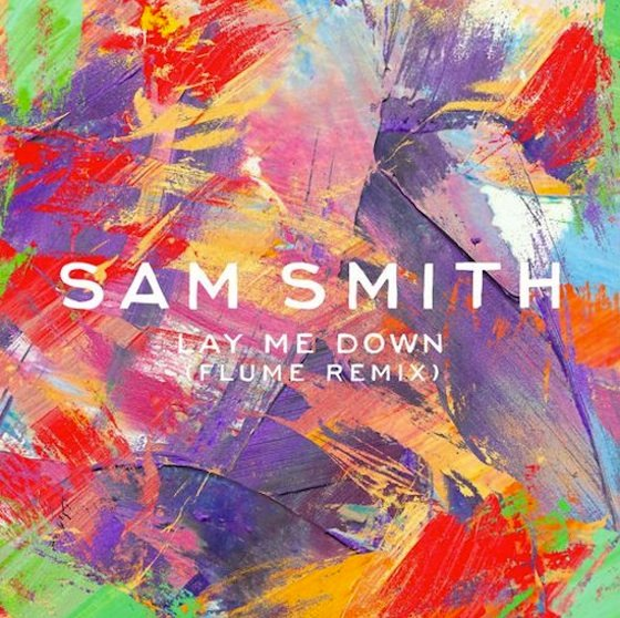 Sam Smith 'Lay Me Down' (Flume remix)