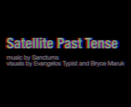 "Sanctums ""Satellite Past Tense"" (video)"