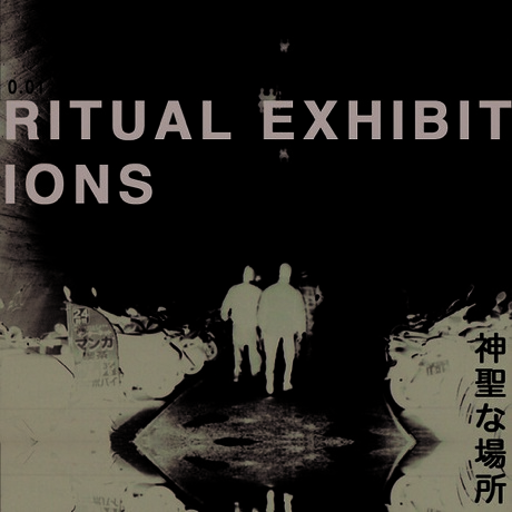 Sanctums 'Ritual Exhibitions' (mix)
