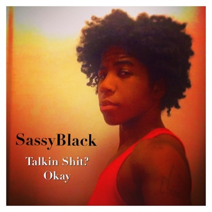 "SassyBlack ""Talkin Shit? Okay"""