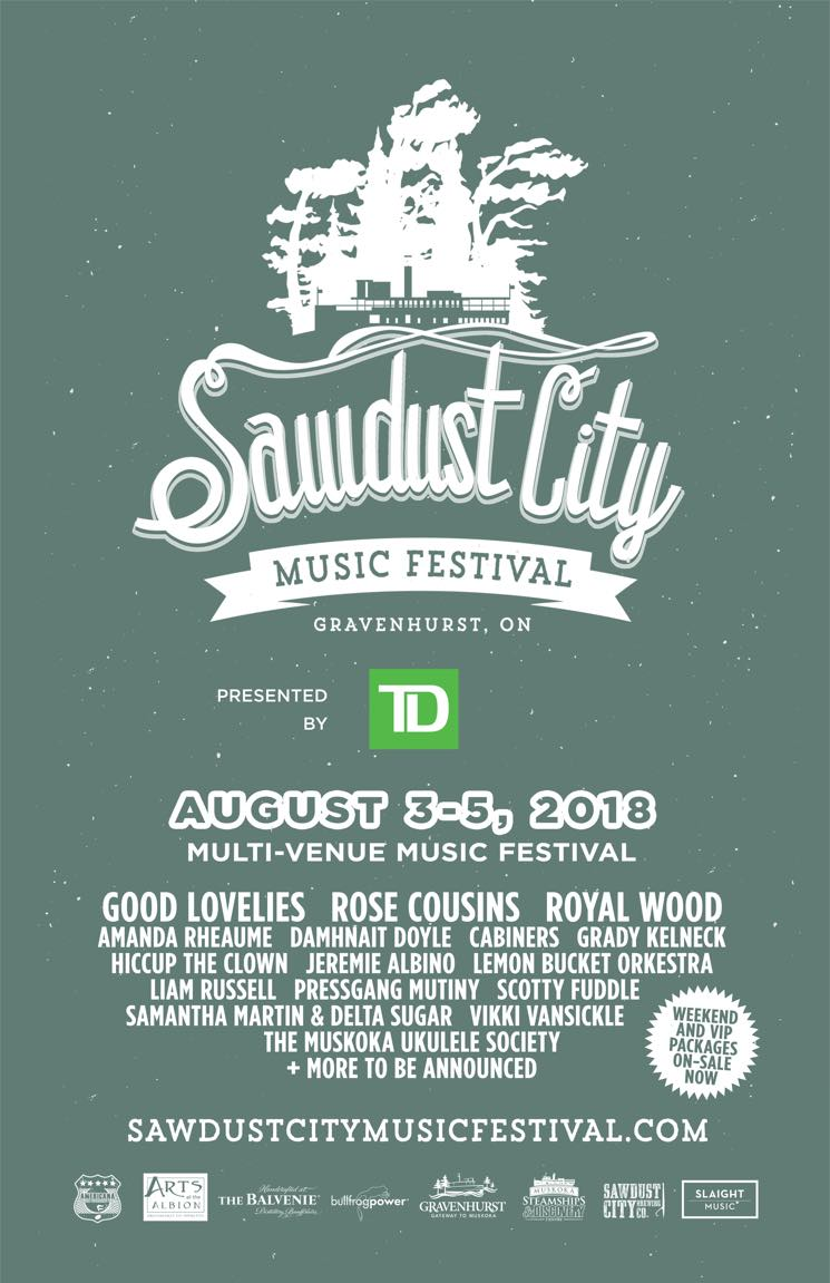 ​Sawdust City Music Festival 2018 Gets Good Lovelies, Rose Cousins, Royal Wood