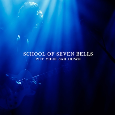 School of Seven Bells Announce 'Put Your Sad Down' EP