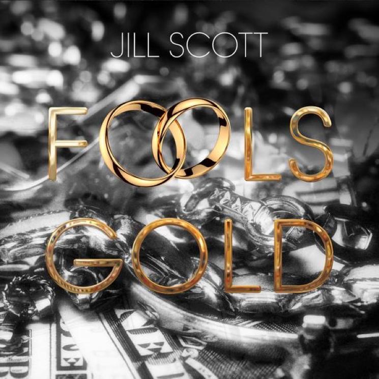 """Jill Scott """"Fools Gold"""""""