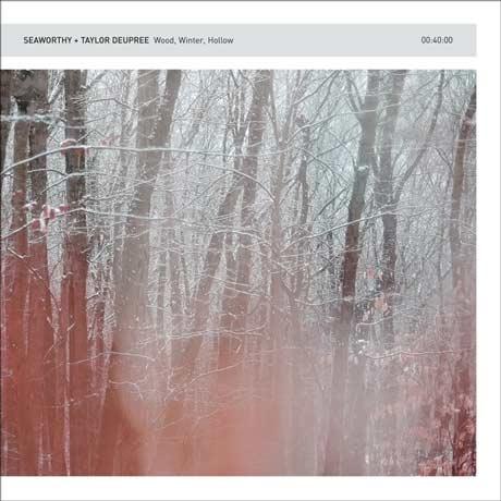 Seaworthy & Taylor Deupree Wood, Winter, Hollow