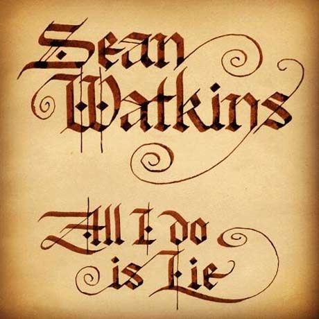 Sean Watkins All I Do Is Lie
