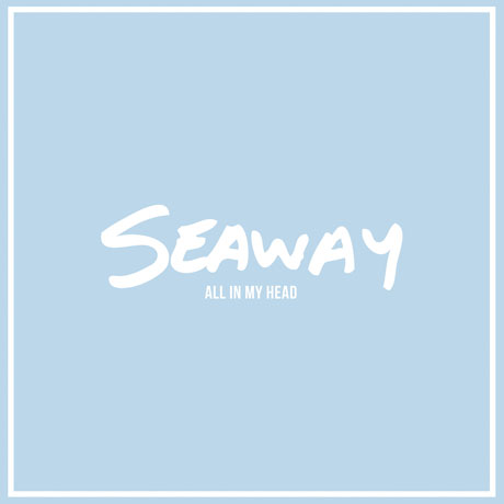 Seaway All In My Head