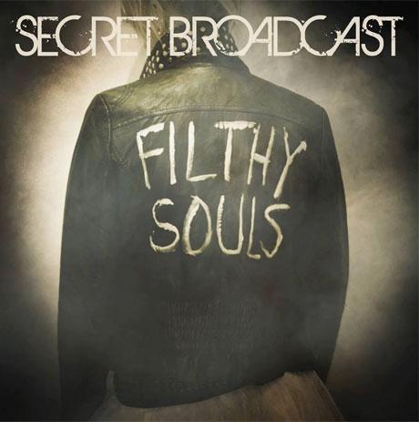 Secret Broadcast 'Filthy Souls' (album stream)