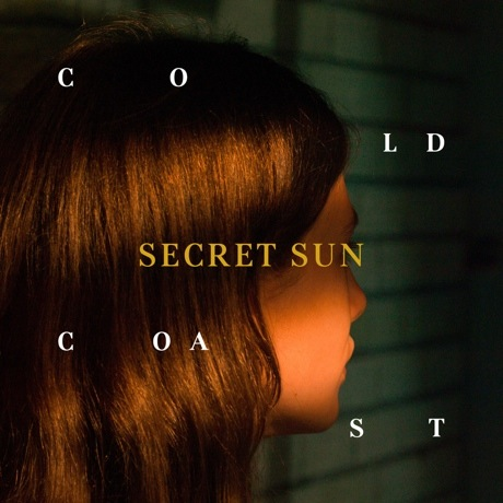 Secret Sun 'Cold Coast' (album stream)