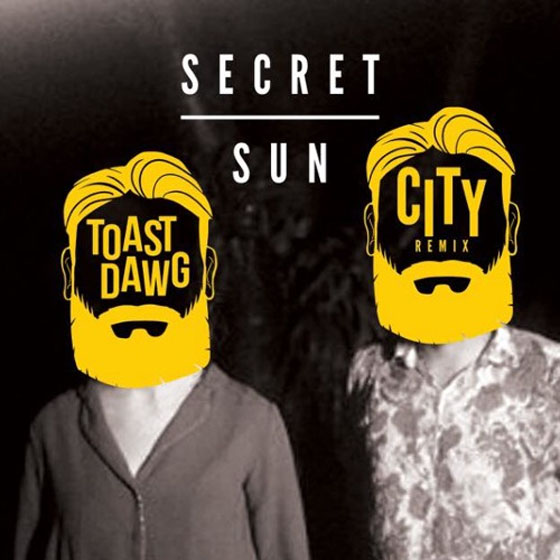 "Secret Sun ""City"" (ToastDawg remix)"