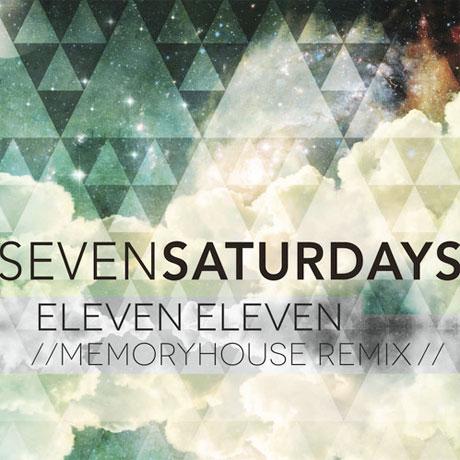 "Seven Saturdays ""Eleven Eleven"" (Memoryhouse remix)"