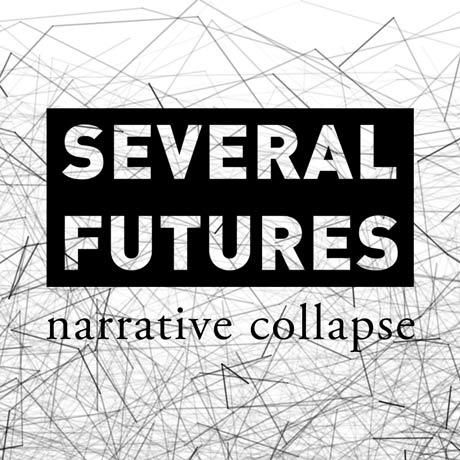 Several Futures Narrative Collapse