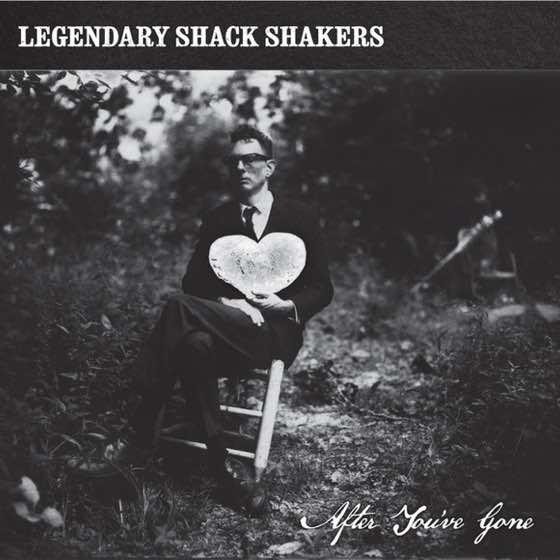 Legendary Shack Shakers After You've Gone