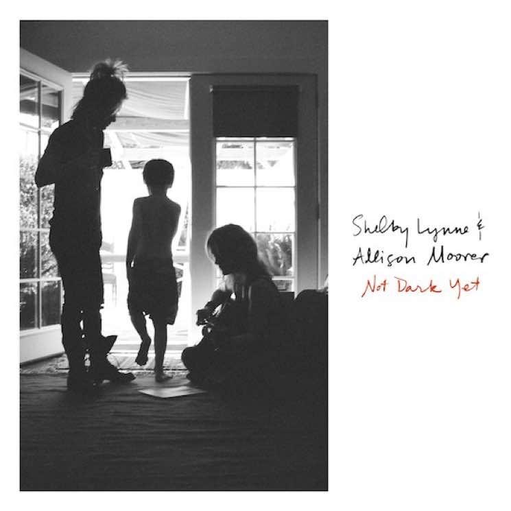 Shelby Lynne and Allison Moorer Not Dark Yet