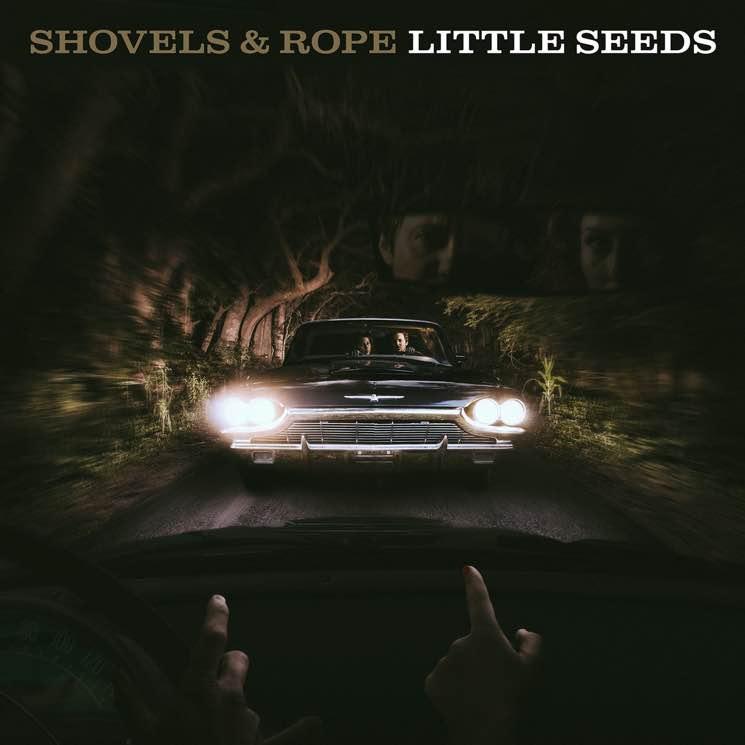 Shovels & Rope Little Seeds