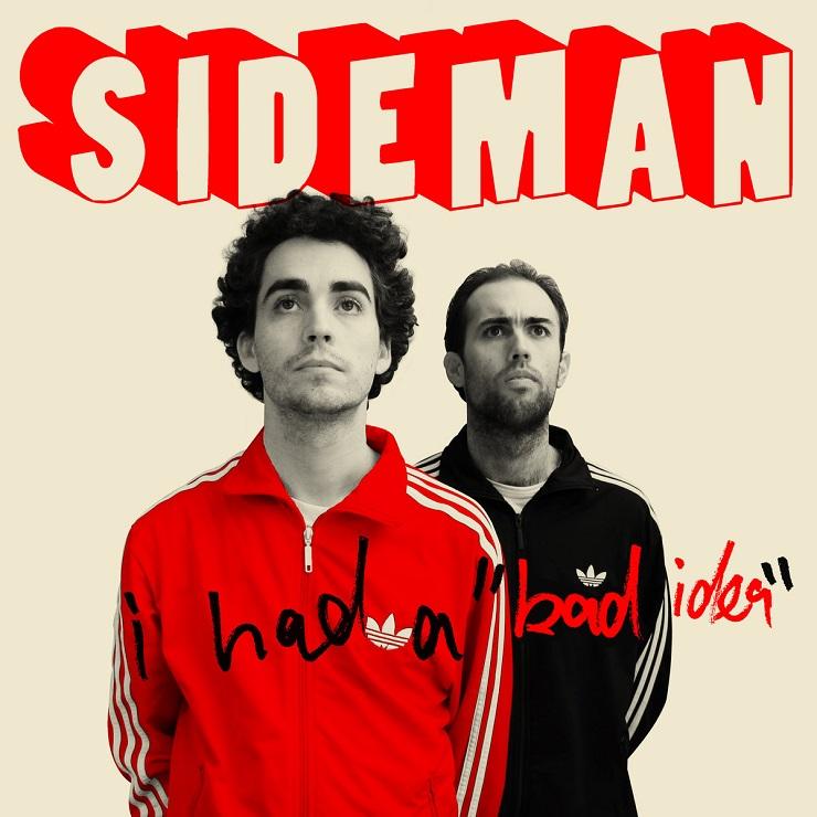 """Sideman """"I Had a 'Bad Idea'"""""""