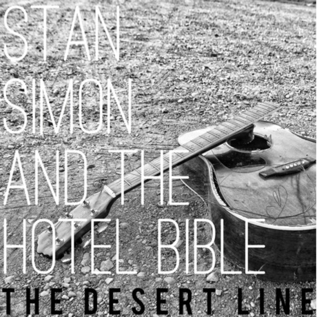 "Stan Simon & the Hotel Bible ""The Desert Line"""